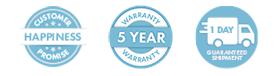5 Year Warranty, Customer Happiness, 1 Day Delivery